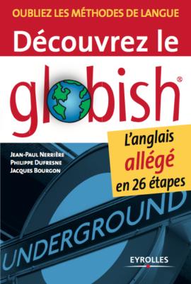 Ebook gratuit Découvrez le Globish - l'Anglais allégé en 26 Etapes