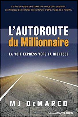 Télécharger livre L'autoroute du millionnaire La voie express vers la richesse de MJ DeMarco